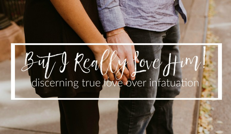 Infatuation vs. True Love